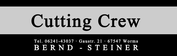 Cutting Crew Bernd Steiner Worms